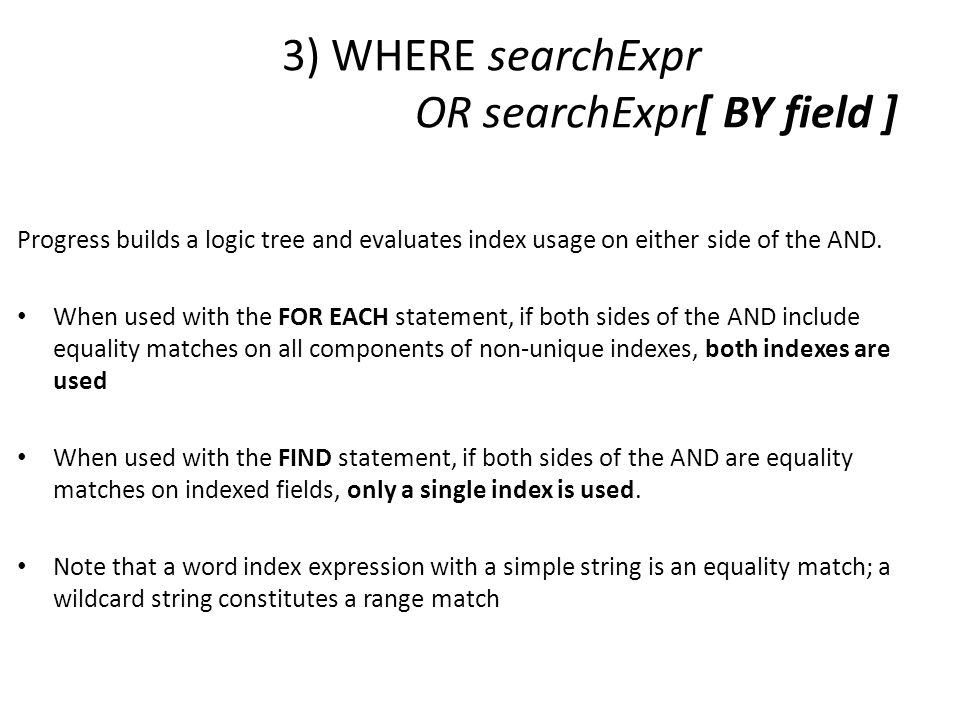 3) WHERE searchExpr OR searchExpr[ BY field ]